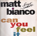 MATT BIANCO - Can You Feel It