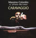 MASSIMO COLOMBO, FEAT. JEFF BERLIN AND BILLY COBHAM - Caravaggio