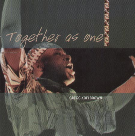 GREGG KOFI BROWN - Together As One