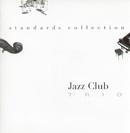 JAZZ CLUB TRIO - Standards Collection