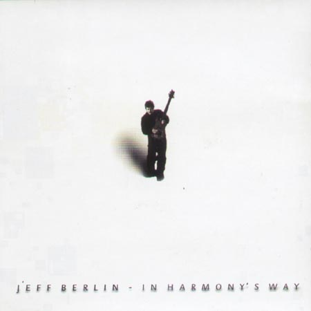 JEFF BERLIN - In Harmony's Way