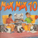 VARIOUS (TECHNOTRONIC,BIG FUN,LONNIE GORDON) - Max Mix 10