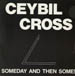 CEYBIL CROSS / CEYBILL CROSS BAND - Someday, And Then Some!