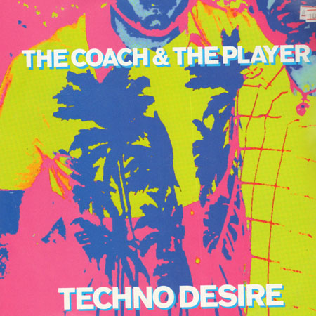 THE COACH & THE PLAYER - Techno Desire