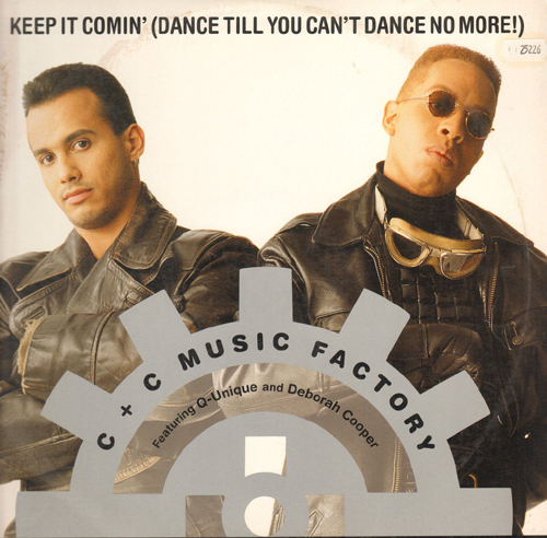 C + C MUSIC FACTORY - Keep It Comin' (Dance Till You Can't Dance No More!)