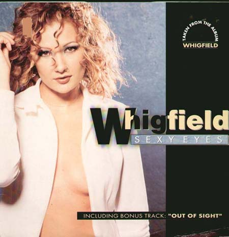 WHIGFIELD - Sexy Eyes / Out Of Sight