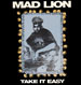 MAD LION - Take It Easy / Big Box Of Blunts