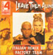 TWENTY 4 SEVEN - Leave Them Alone (Italian Remixes)