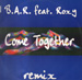 B.A.R., FEAT. ROXY - Come Together Remix