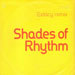 SHADES OF RHYTHM - Extacy Remix