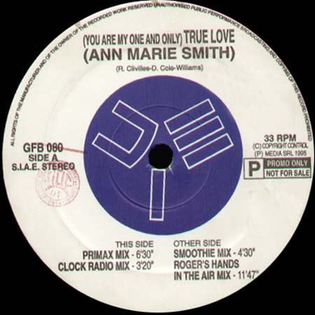 ANN MARIE SMITH - (You Are My One And Only) True Love (Roger Sanchez Rmx)