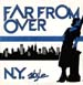 N.Y. STYLE - Far From Over