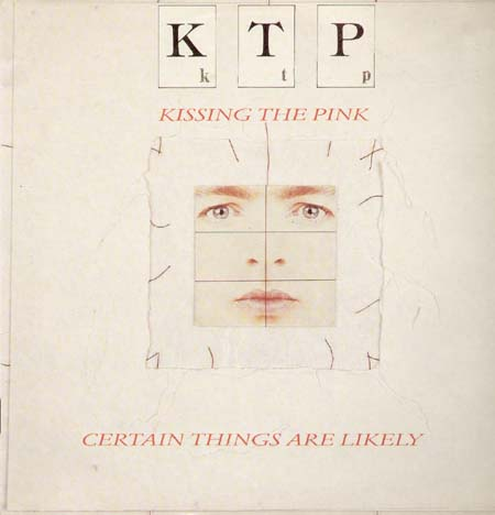 KISSING THE PINK - Certain Things Are Likely