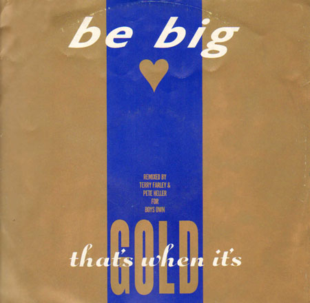 BE BIG - That's When It's Gold (Farley & Heller Rmx) / Ffantasy