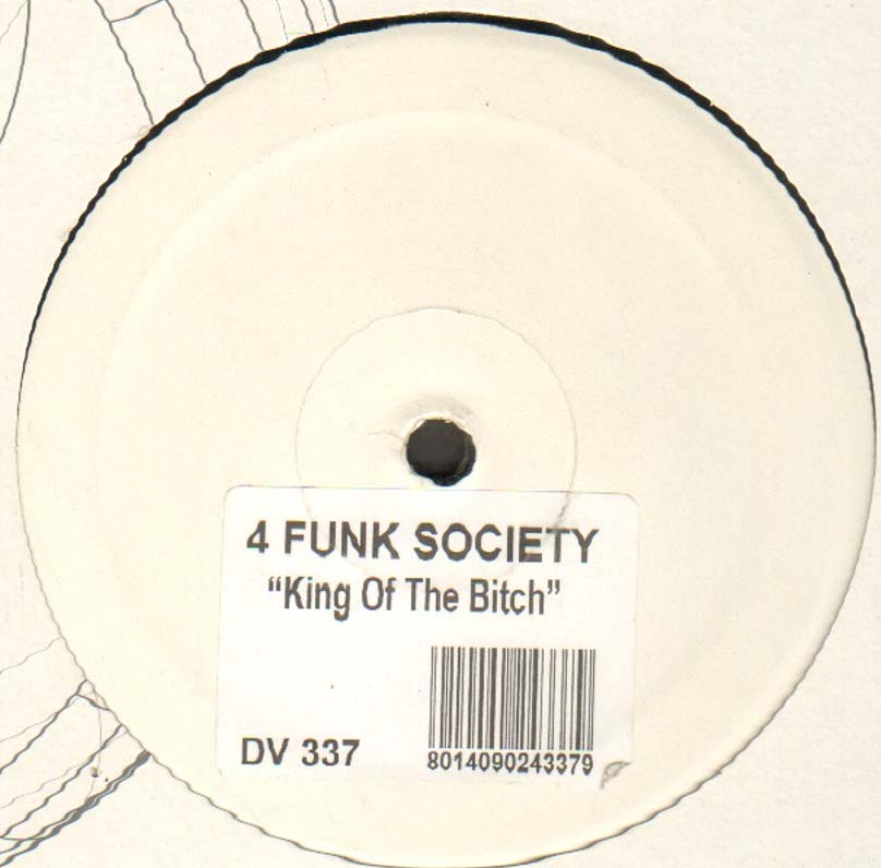 4 FUNK SOCIETY - King Of The Bitch