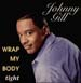 JOHNNY GILL - Wrap My Body Tight