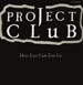 PROJECT CLUB - How Low Can You Go
