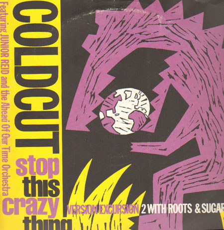COLDCUT - Stop This Crazy Thing (Version Excursion 2), Feat. Junior Reid And Ahead Of Our Time Orchestra