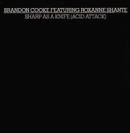 BRANDON COOKE - Sharp As A Knife (Acid Attack), Feat. Roxanne Shante