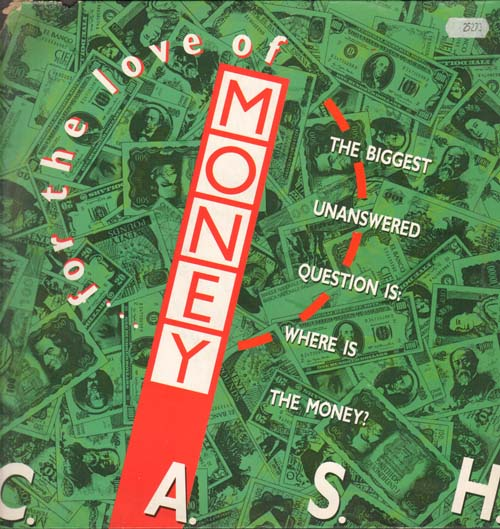 C. A. S. H. - (... For The Love Of) Money