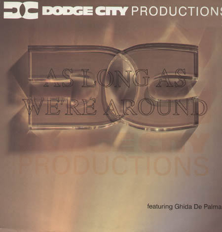 DODGE CITY PRODUCTIONS - As Long As We're Around, Feat. Ghida De Palma