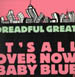 DREADFUL GREAT - It's All Over Now Baby Blue