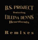 B.S. PROJECT, FEAT. EILEINA DENNIS - Heartbeats (Remixes)