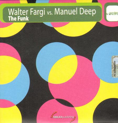Walter Fargi vs. Manuel Deep - The Funk