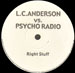 L.C. ANDERSON VS. PSYCHO RADIO - Right Stuff