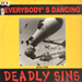 DEADLY SINS - Everybody's Dancing