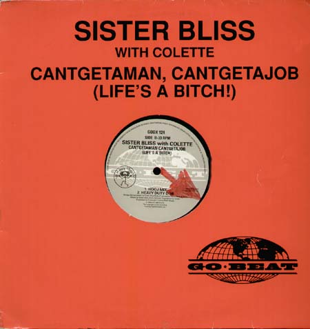 SISTER BLISS - Cantgetaman Cantgetajob (Life's A Bitch) - Ft. Colette