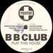 B B CLUB - Play This House