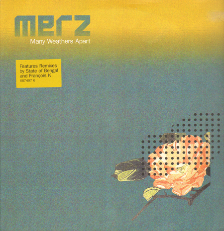 MERZ - Many Weathers Apart (Francois K, State Of Bengal Rmxs)