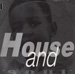 HOUSE AND SOUL - House And Soul
