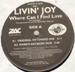 LIVIN' JOY - Where Can I Find Love