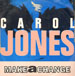CAROL JONES - Make A Change