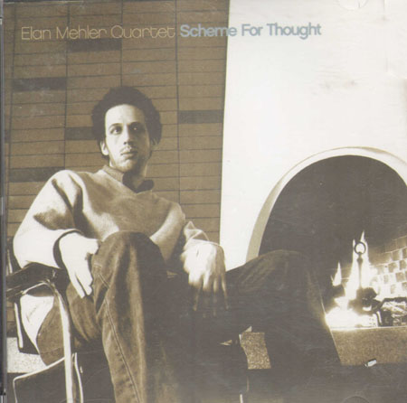 ELAN MEHLER QUARTET - Scheme For Thought