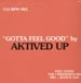 AKTIVED UP - Gotta Feel Good