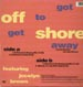 OFF-SHORE - Got To Get Away, Feat. Jocelyn Brown