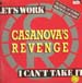CASANOVA'S REVENGE - Let's Work / I Can't Take It