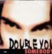 DOUBLE YOU - Somebody