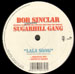 BOB SINCLAR - LaLa Song, Feat. Hendogg, Master Gee & Wonder Mike From The Original Sugarhill Gang
