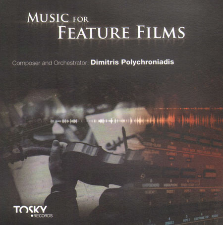 DIMITRIS POLYCHRONIADIS - Music For Feature Films