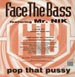 FACE THE BASS - Pop That Pussy, Feat. Mr. Nik