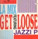 L.A. MIX - Get Loose (Not For Long Mix), Feat. Jazzi P