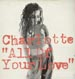 CHARLOTTE - All Of Your Love
