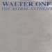 WALTER ONE - The Astral Anthems