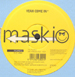 MASKIO - Monday / Yeah Come In