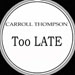 CARROLL THOMPSON - Too Late (DB & Yardley, MJ Cole , Y-Tribe Rmxs)