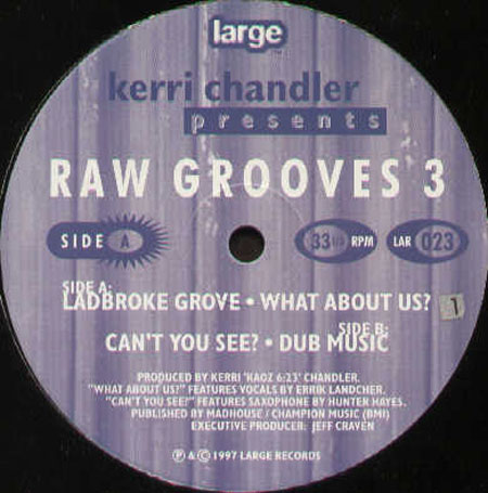 KERRI CHANDLER - Raw Grooves 3